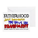 Fatherhood - Equipment Greeting Card