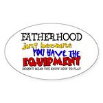 Fatherhood - Equipment Oval Sticker