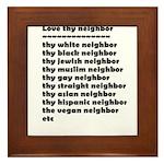 Love thy neighbors in black Framed Tile
