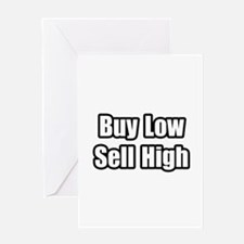 """""""Buy Low, Sell High"""" Greeting Card"""