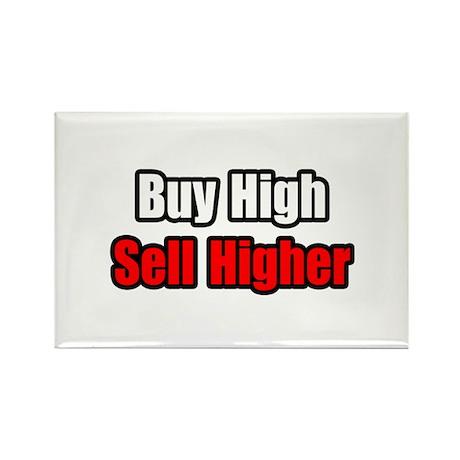 """Buy High, Sell Higher"" Rectangle Magnet (100 pack"