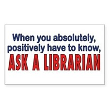 ASK A LIBRARIAN Rectangle Decal