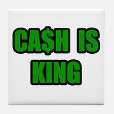 """""""Cash Is King"""" Tile Coaster"""