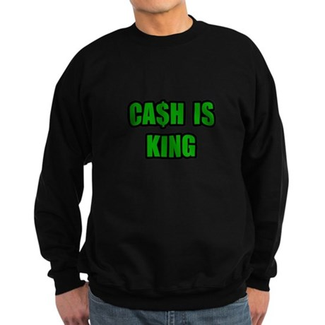 """Cash Is King"" Sweatshirt (dark)"