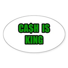 """Cash Is King"" Oval Decal"