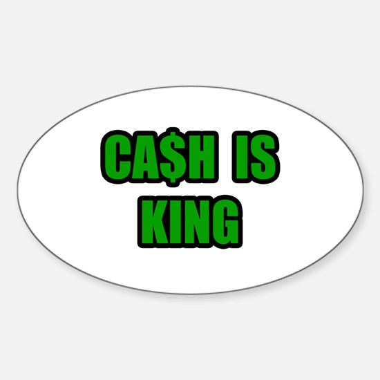 """""""Cash Is King"""" Oval Decal"""