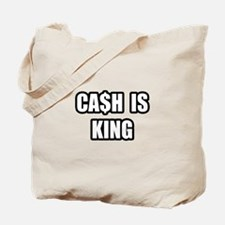 """""""Cash Is King"""" Tote Bag"""