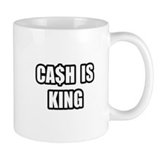 """Cash Is King"" Mug"