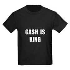"""Cash Is King"" T"