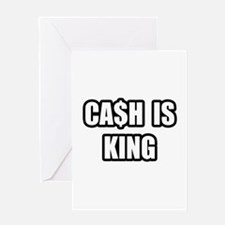 """""""Cash Is King"""" Greeting Card"""