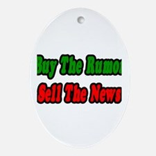 """""""Buy the Rumor Sell the News"""" Oval Ornament"""