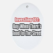 """""""Blood In The Streets...Buy"""" Oval Ornament"""