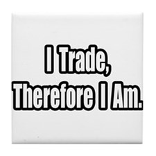 """Stock Trading Philosophy"" Tile Coaster"