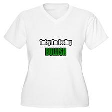 """""""I'm Feeling Bullish"""" T-Shirt"""