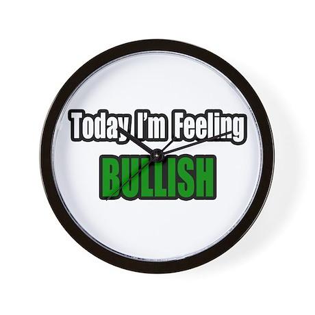 """I'm Feeling Bullish"" Wall Clock"
