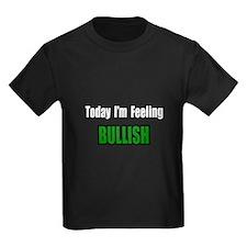 """I'm Feeling Bullish"" T"