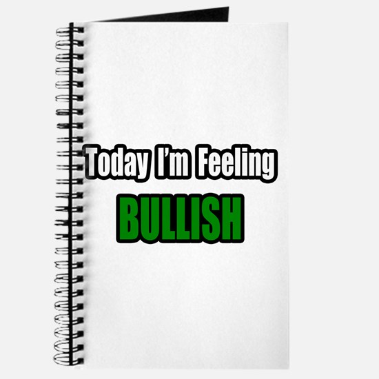 """I'm Feeling Bullish"" Journal"
