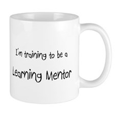 I'm training to be a Learning Mentor Mug