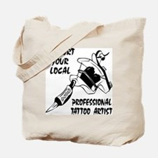Support Professional Tattoo Artist Tote Bag