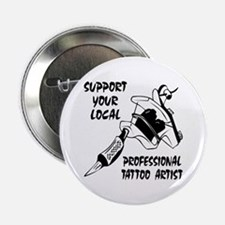 "Support Professional Tattoo Artist 2.25"" Button"