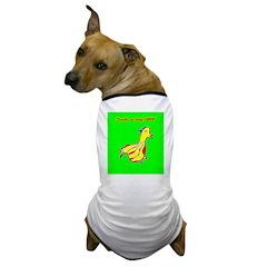 Ducks, a Dog's BFF Dog T-Shirt (Green)