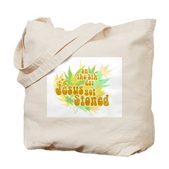 Jesus Got Stoned Tote Bag