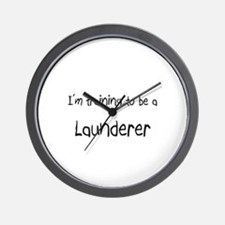 I'm training to be a Launderer Wall Clock