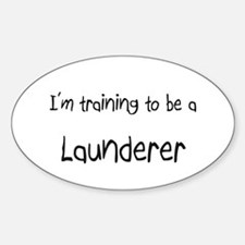 I'm training to be a Launderer Oval Decal
