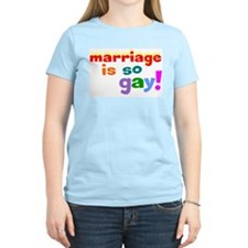 Marriage Is So Gay T-Shirt