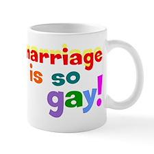 Marriage Is So Gay Mug