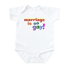 Marriage Is So Gay Infant Bodysuit
