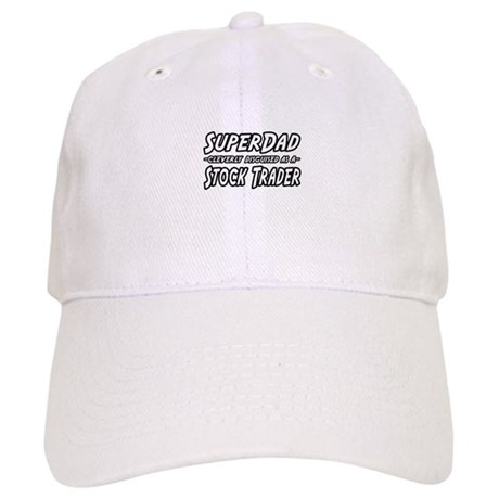 """Super Dad..Stock Trader"" Cap"