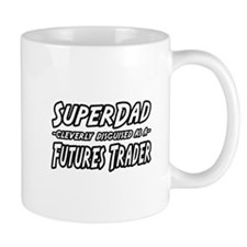 """Super Dad..Futures Trader"" Mug"