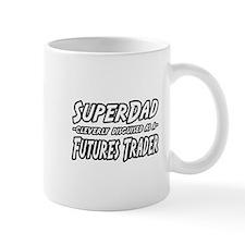 """Super Dad..Futures Trader"" Mug"