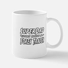 """Super Dad..Forex Trader"" Mug"