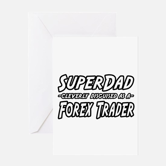 """Super Dad..Forex Trader"" Greeting Card"