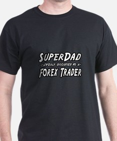 """Super Dad..Forex Trader"" T-Shirt"
