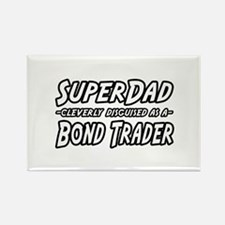 """""""Super Dad...Bond Trader"""" Rectangle Magnet"""