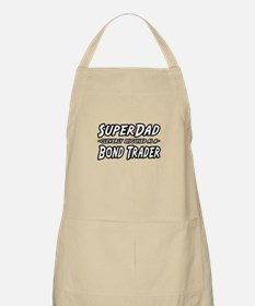 """Super Dad...Bond Trader"" BBQ Apron"