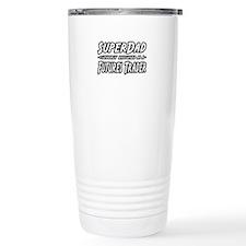 """Super Dad..Futures Trader"" Travel Mug"