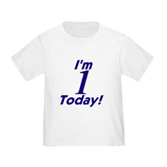 I'm ONE Today Toddler Tee