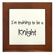 I'm training to be a Knight Framed Tile