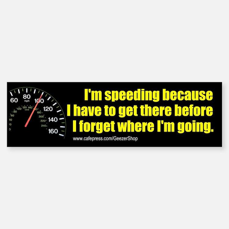 I'm Speeding Bumper Bumper Bumper Sticker