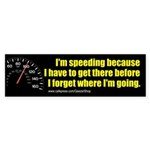 I'm Speeding Bumper Sticker