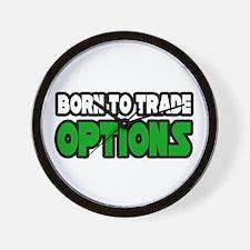 """Born To Trade Options"" Wall Clock"