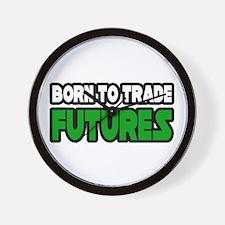 """Born To Trade Futures"" Wall Clock"