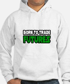 """Born To Trade Futures"" Hoodie"