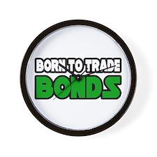 """Born To Trade Bonds"" Wall Clock"