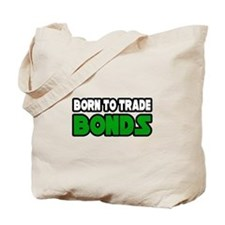 """Born To Trade Bonds"" Tote Bag"