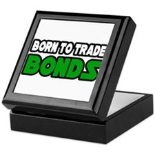 """Born To Trade Bonds"" Keepsake Box"